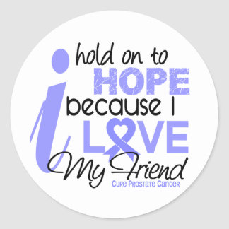 Prostate Cancer Hope for My Friend Round Stickers