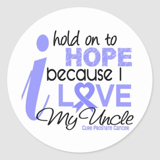 Prostate Cancer Hope for My Uncle Round Sticker