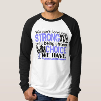 Prostate Cancer How Strong We Are Shirt