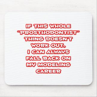 Prosthodontist Humor ... Modeling Career Mouse Pad