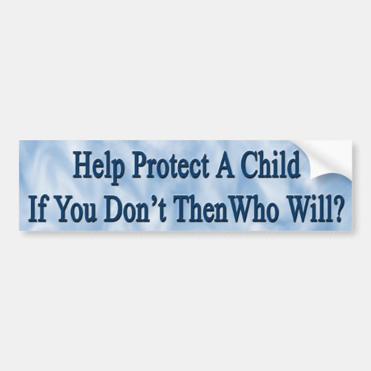 Protect A Child Bumpersticker Bumper Sticker