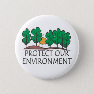 Protect Our Environment 6 Cm Round Badge