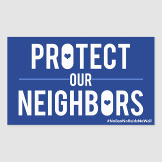 Protect Our Neighbors Sticker