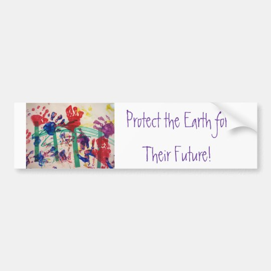 Protect the Earth for Their Future! Bumper Sticker