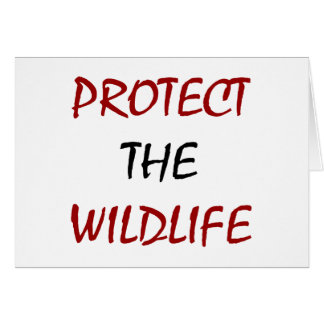 Protect The Wildlife Card