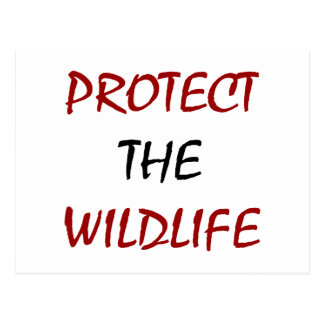 Protect The Wildlife Postcards