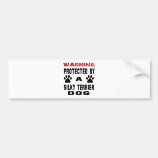 Protected By A Silky Terrier Dog Bumper Sticker
