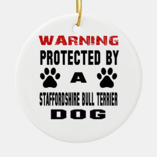 Protected By A Staffordshire bull terrier Dog Round Ceramic Ornament
