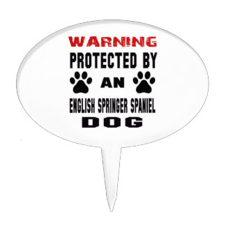 Protected by An English Springer Spaniel Dog Cake Pick