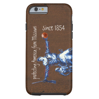 Protecting America From Missouri Since 1854 Tough iPhone 6 Case