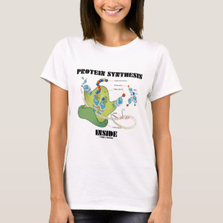 Protein Synthesis Inside (Cell Biology) T-Shirt