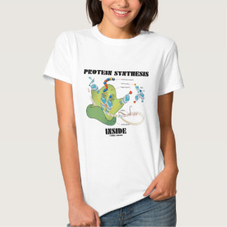 Protein Synthesis Inside (Cell Biology) Tshirt