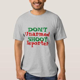 Protest Activist Don't Shoot Unarmed Reporter Shirt