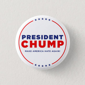 "Protest Trump: ""President Chump"" Button"