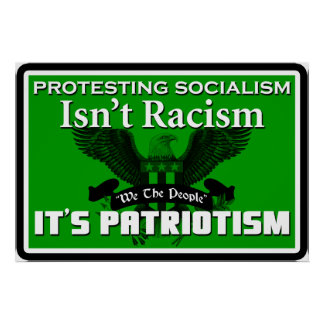 Protesting Socialism Isn't Racism: It's Patriotism Poster