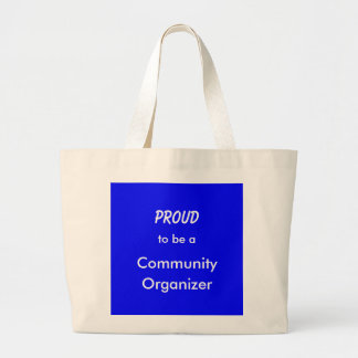 Proud2Be a Community Organizer (Tote) Large Tote Bag