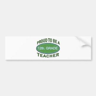 Proud 12th Grade Teacher Bumper Sticker