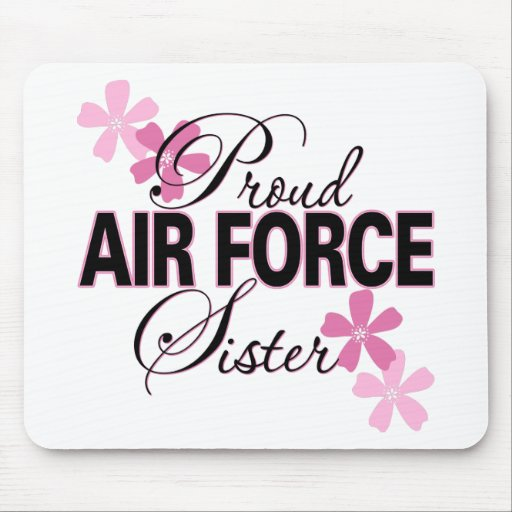 Proud Air Force Sister Mouse Pads