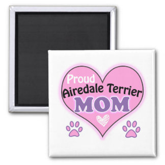 Proud Airedale mom Square Magnet