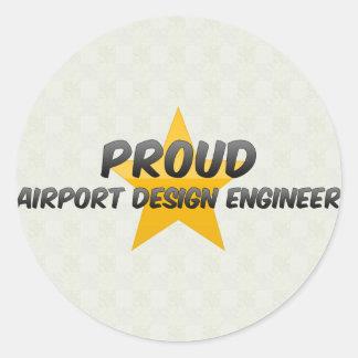 Proud Airport Design Engineer Classic Round Sticker