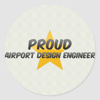 Proud Airport Design Engineer Round Sticker