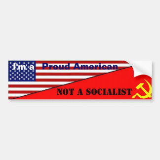 Proud American not a socialist Bumper Sticker