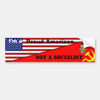 Proud American, Not a socialist Bumper Sticker