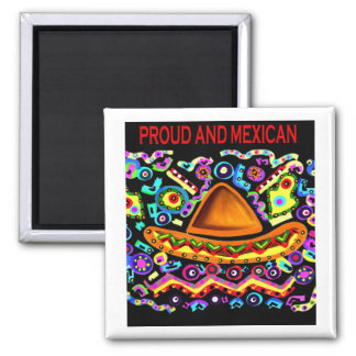 PROUD AND MEXICAN SQUARE MAGNET