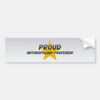 Proud Anthropology Professor Bumper Sticker