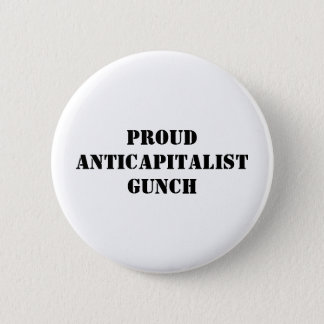 Proud Anticapitalist Gunch 6 Cm Round Badge