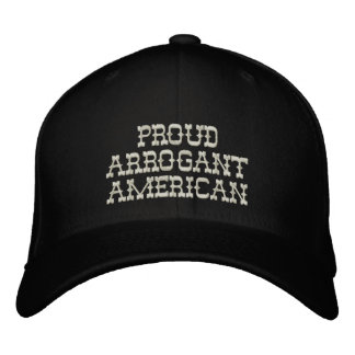 Proud Arrogant American Embroidered Baseball Caps