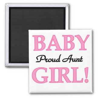Proud Aunt Baby Girl Tshirts and Gifts Square Magnet