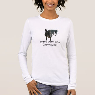 Proud Aunt of a Greyhound. Long Sleeve T-Shirt