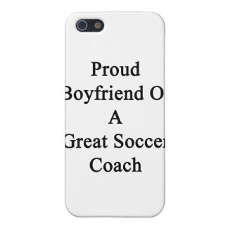 Proud Boyfriend Of A Great Soccer Coach iPhone 5/5S Cover