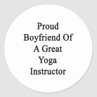 Proud Boyfriend Of A Great Yoga Instructor Round Stickers