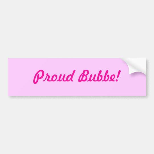 Proud Bubbe! Bumper Sticker