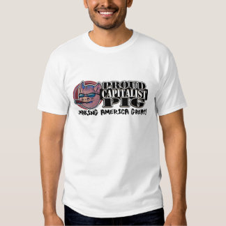 proud capitalist! tee shirt