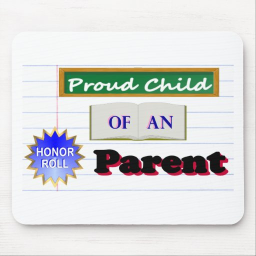 Proud Child of An Honor Roll Parent Mousepad
