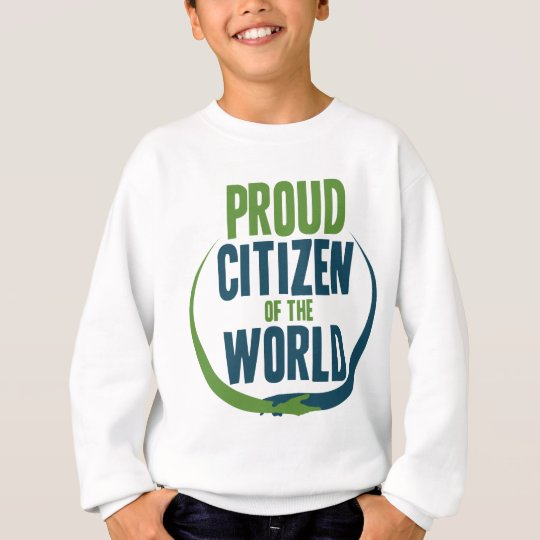 Proud Citizen of the World Sweatshirt