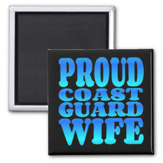 Proud Coast Guard Wife in Blue Square Magnet
