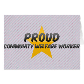 Proud Community Welfare Worker Greeting Card