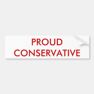 PROUD CONSERVATIVE BUMPER STICKER