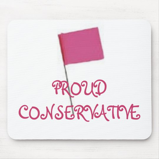PROUD CONSERVATIVE Pink Mouse Pad
