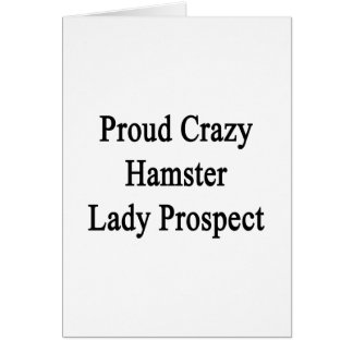 Proud Crazy Hamster Lady Prospect Note Card