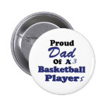 Proud Dad of 3 Basketball Players Buttons