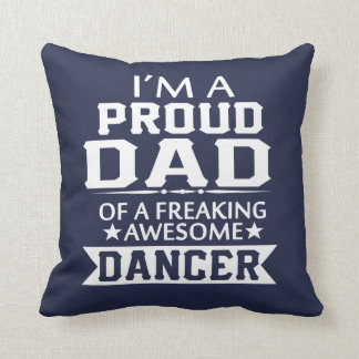 PROUD DAD OF A DANCER CUSHION