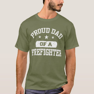 Proud Dad of a firefighter T-Shirt