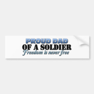 Proud Dad of a Soldier Bumper Sticker
