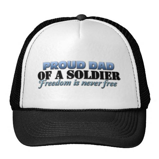Proud Dad of a Soldier Trucker Hats