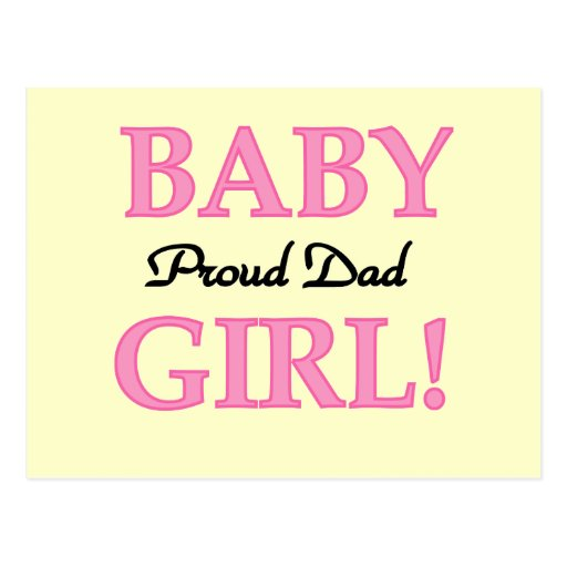Proud Dad of Baby Girl Tshirts and Gifts Post Card